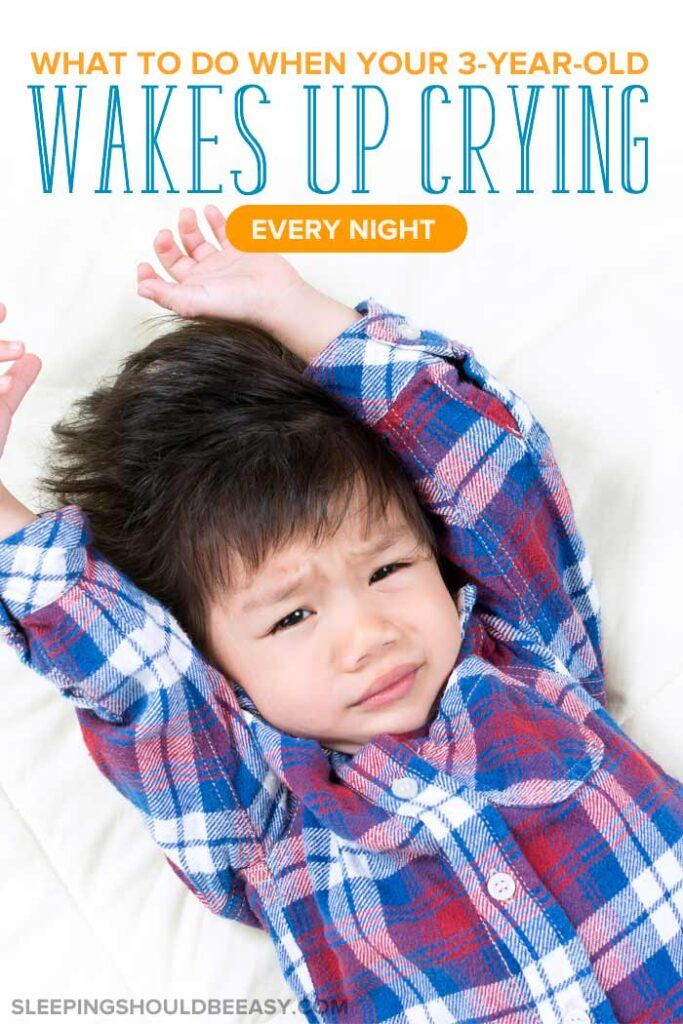 3 Year Old Wakes up Crying Every Night