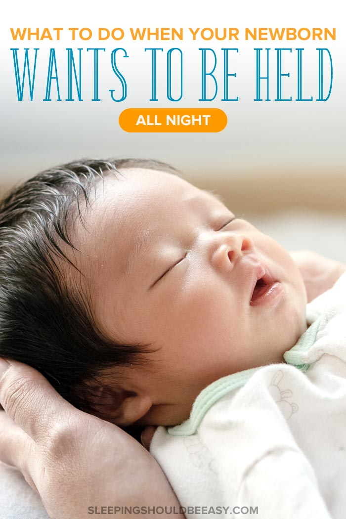 Newborn Wants to Be Held All Night