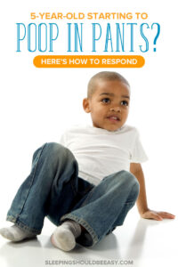 5 Year Old Starting to Poop Pants