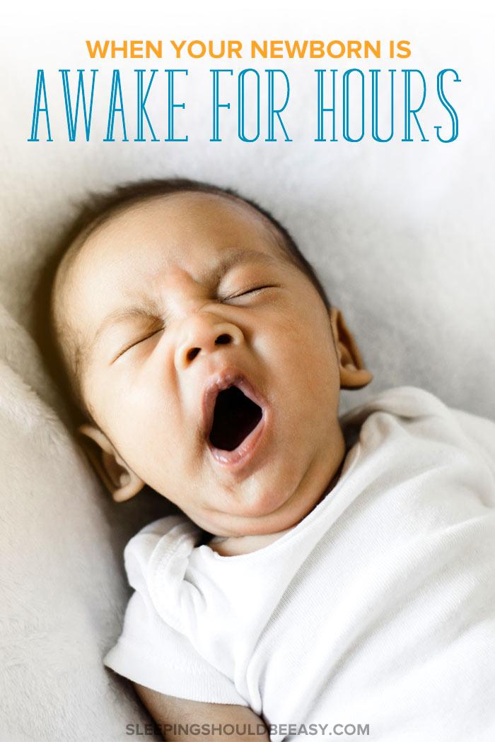 newborn awake for 6 hours straight