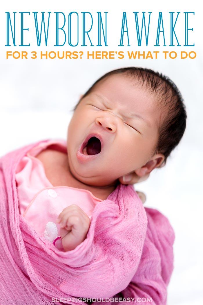 Newborn Awake for 3 Hours