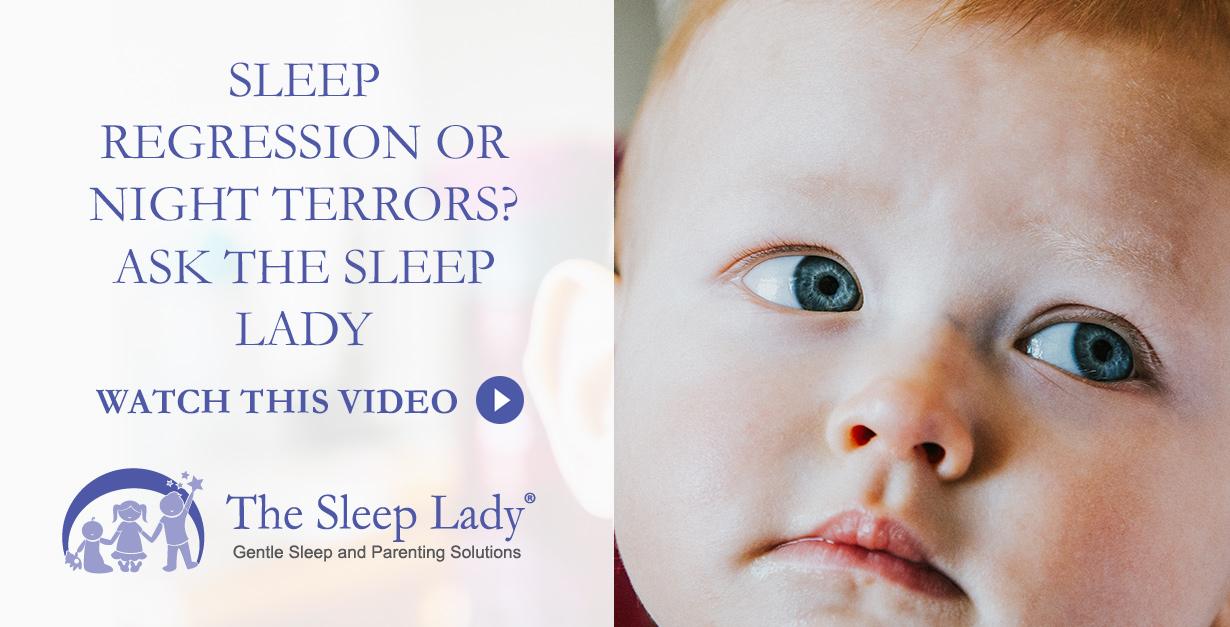 SLEEP REGRESSION OR NIGHT TERRORS