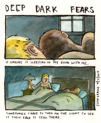 1. Lorsque quelqu'un dort dans ma chambre avec moi 2. parfois je dois allumer la lumière pour voir si leur visage est toujours là