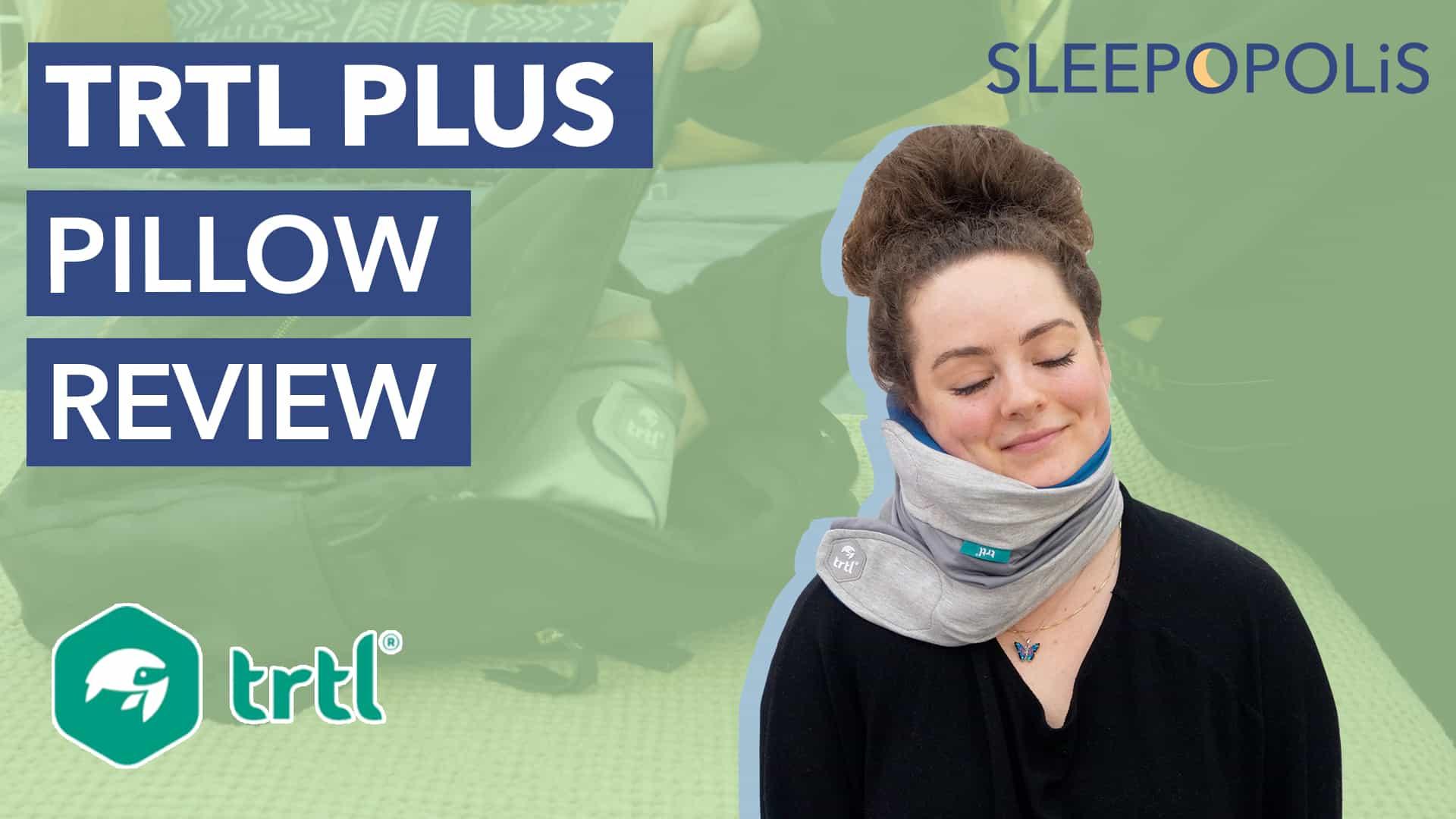 trtl travel pillow plus review 2021