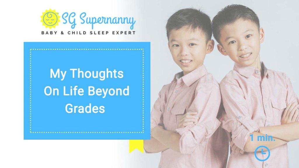 1 Life Beyond Grades Sg Supernanny