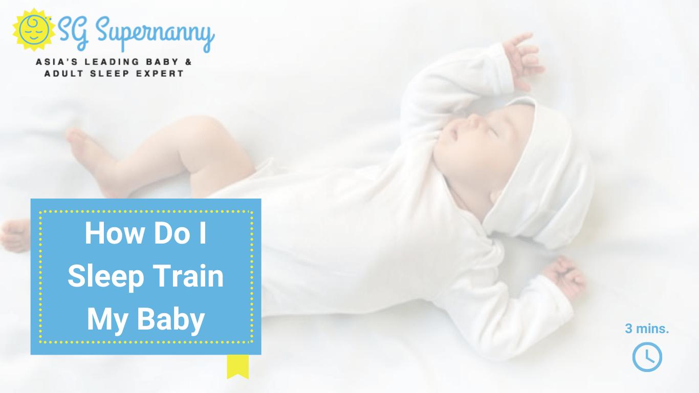 How Do I Sleep Train My Baby?