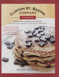 Clinton St. Baking Company Cookbook: Breakfast, Brunch & Beyond from New York's Favorite Neighborhood Restaurant