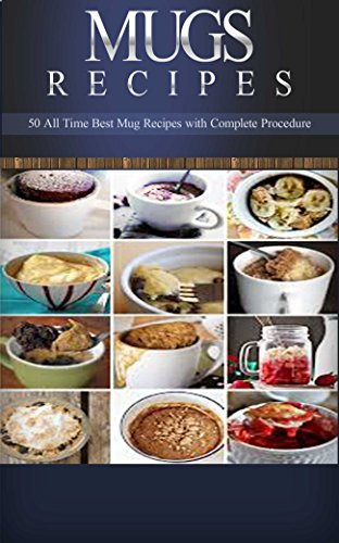 Mug Recipes: 50 + Fast & Delicious Mug Recipes that You Can Make in 15 Minutes: Mug Cookbook for Breakfast, Lunch, Dinner & Dessert (Mug Recipes, Mug Cookbook, … Mug Desserts, Mug Recipes Fast & Delicious)