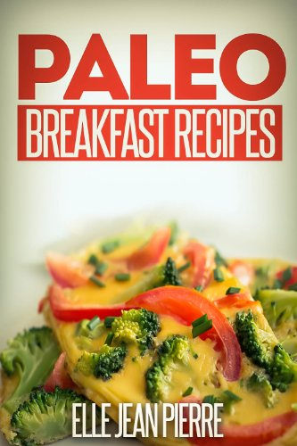 Paleo Breakfast Recipes: Breakfast Recipes For Busy Families. (Simple Paleo Recipe Series)