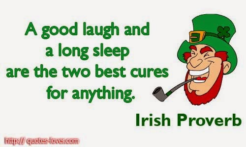 cb6a0-a-good-laugh-and-a-long-sleep-are-the-two-best-cures-for-anything-irish-proverb