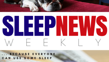 Sleep News Monthly || April 2018 Special Edition: Ideas and