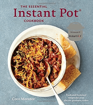The Essential Instant Pot Cookbook: Fresh and Foolproof Recipes