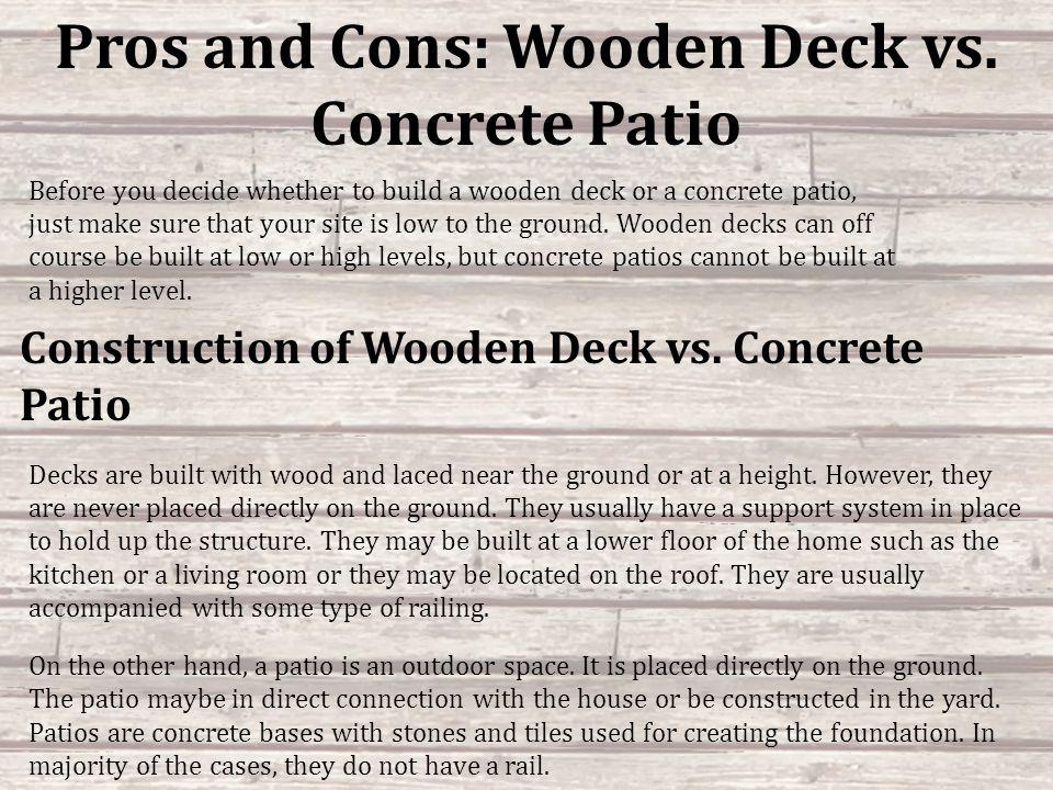 wooden deck vs concrete patio before