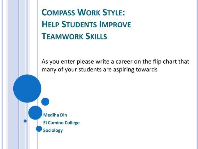 Compass Work Style: Help Students Improve Teamwork Skills - ppt