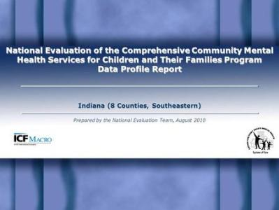 National Evaluation of the Comprehensive Community Mental Health     National Evaluation of the Comprehensive Community Mental Health Services  for Children and Their Families Program Data