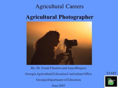 Photography Careers By  Samantha Hemmerling 31 9  ppt download Agricultural Careers Agricultural Photographer By  Dr  Frank Flanders and  Anna Burgess Georgia Agricultural Education