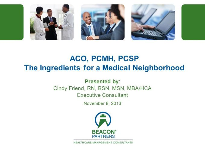 Aco Pcmh Pcsp The Ingredients For A Medical Neighborhood Ppt Video Online Download