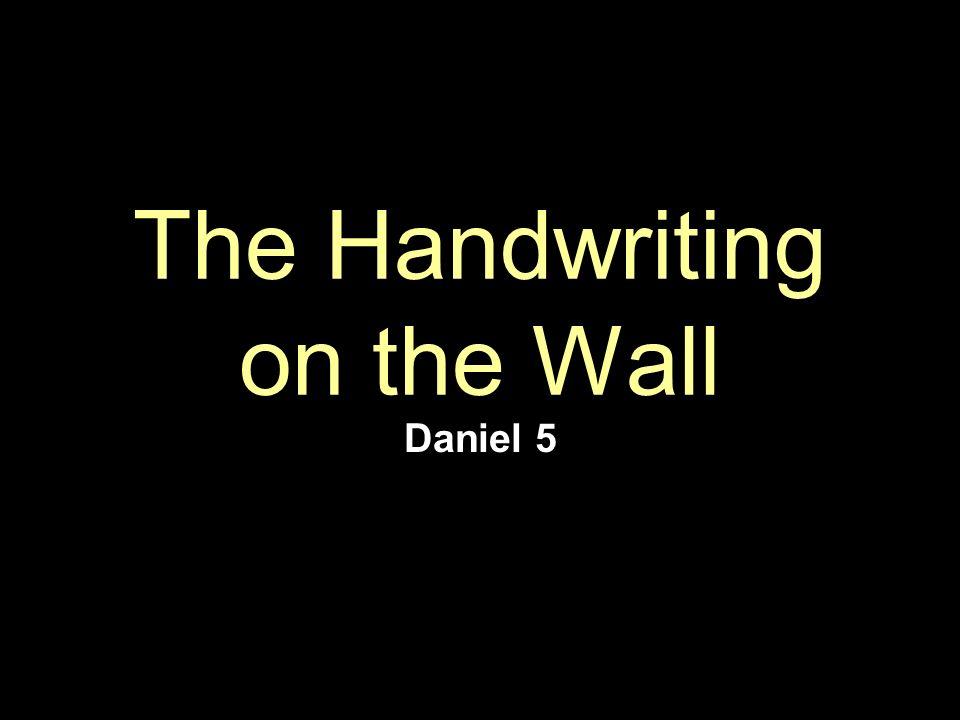 Handwriting Wall Daniel 5