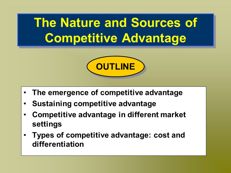 The Nature And Sources Of Competitive Advantage Ppt