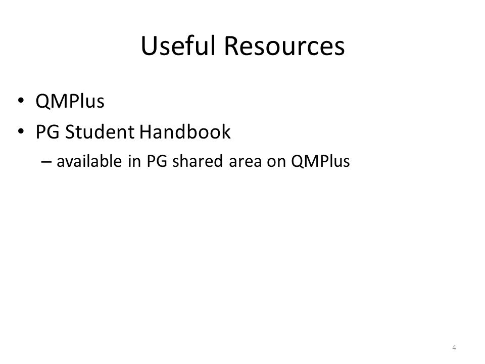 Useful Resources QMPlus PG Student Handbook