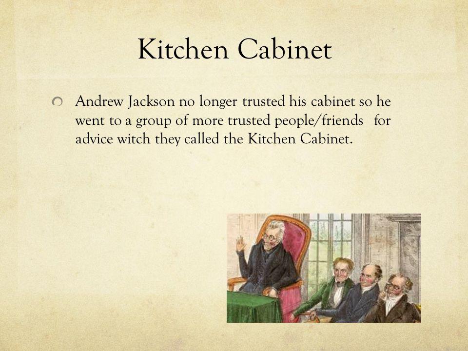 Andrew Jackson S Kitchen Cabinet | Scifihits.com