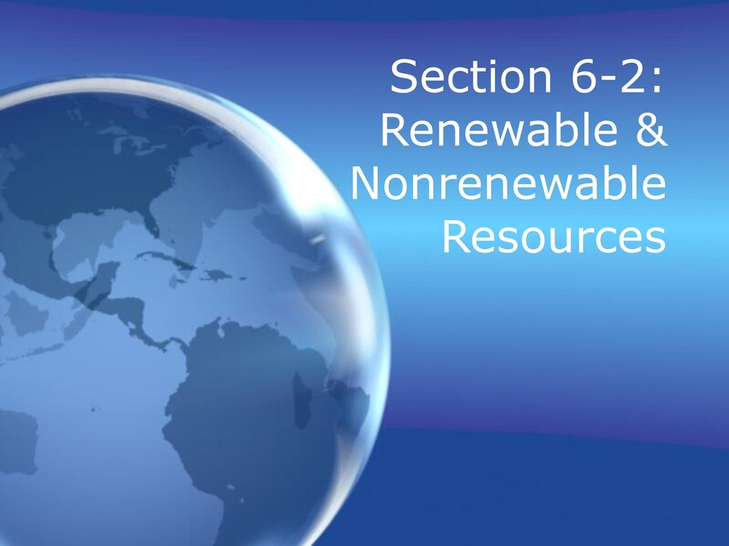 Section 6 2 Renewable And Nonrenewable Resources Worksheet Answer Key