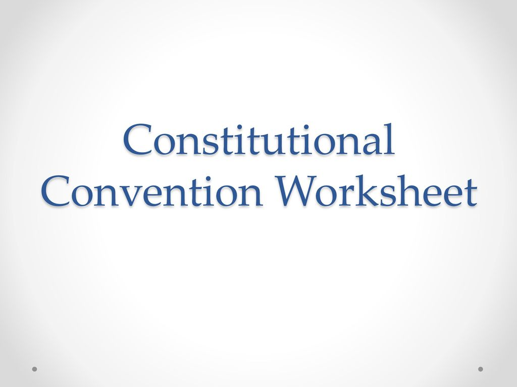 Creating The Constitution Worksheet