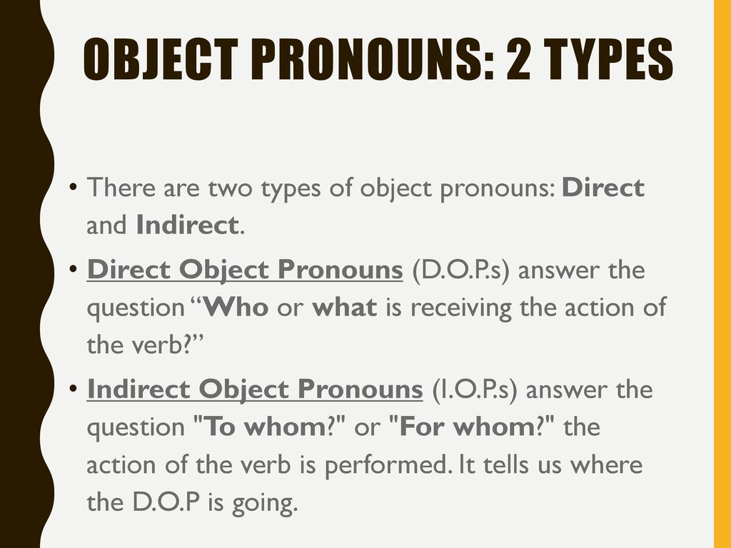 Object Pronouns There Are Three Types Of Pronouns In