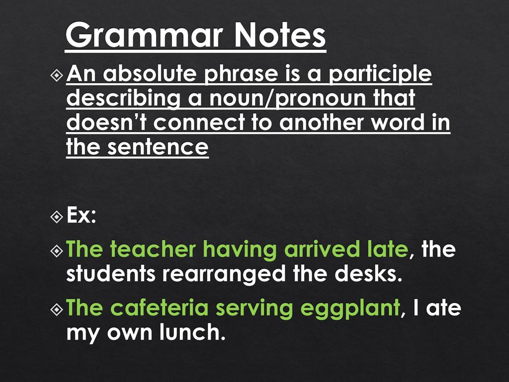Grammar Notes A Verbal Is A Form Of A Verb That Acts Like A Noun Or Adjective A Participle Is A