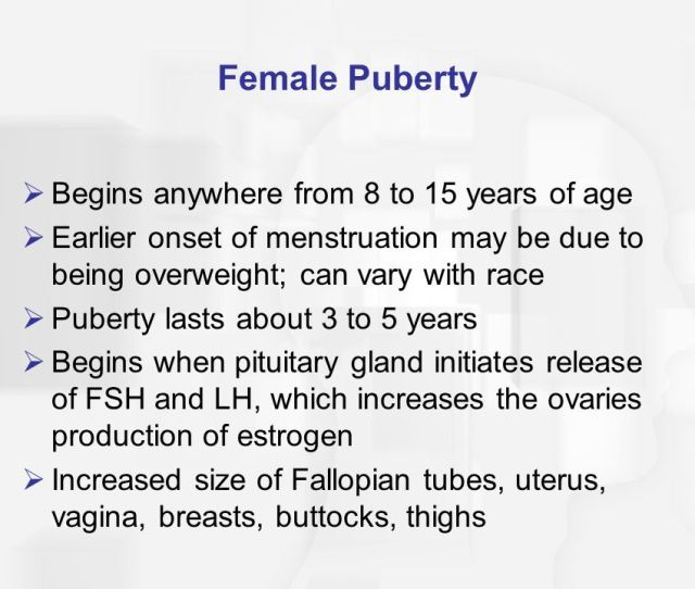 Female Puberty Begins Anywhere From  Years Of Age