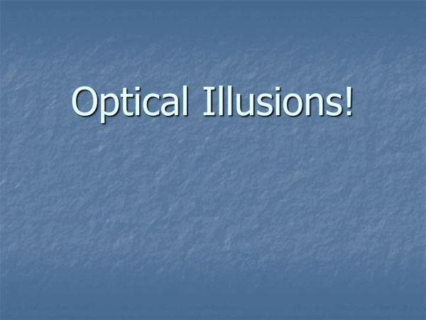 optical illusions school presentation # 6