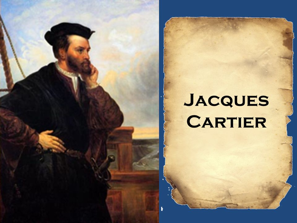 Jacques Cartier    ppt download 1 Jacques Cartier