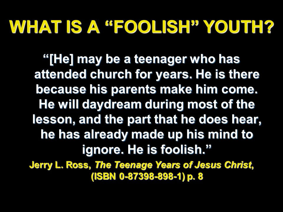 https://i2.wp.com/slideplayer.com/slide/5874605/19/images/34/WHAT+IS+A+FOOLISH+YOUTH.jpg