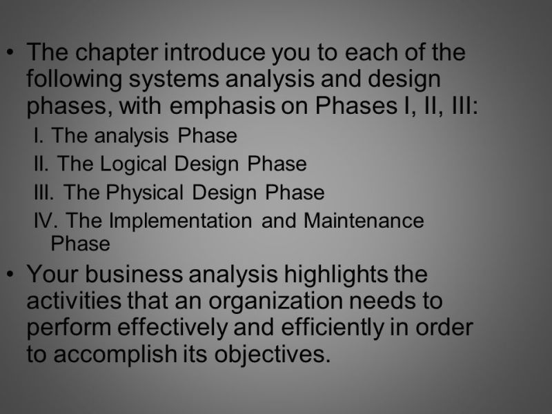 Systems Analysis and Design of a Business Event Driven System   ppt     The chapter introduce you to each of the following systems analysis and  design phases  with