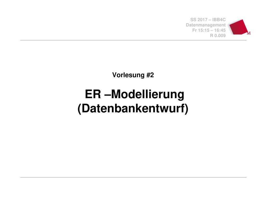 Vorlesung 2 Er Modellierung Datenbankentwurf