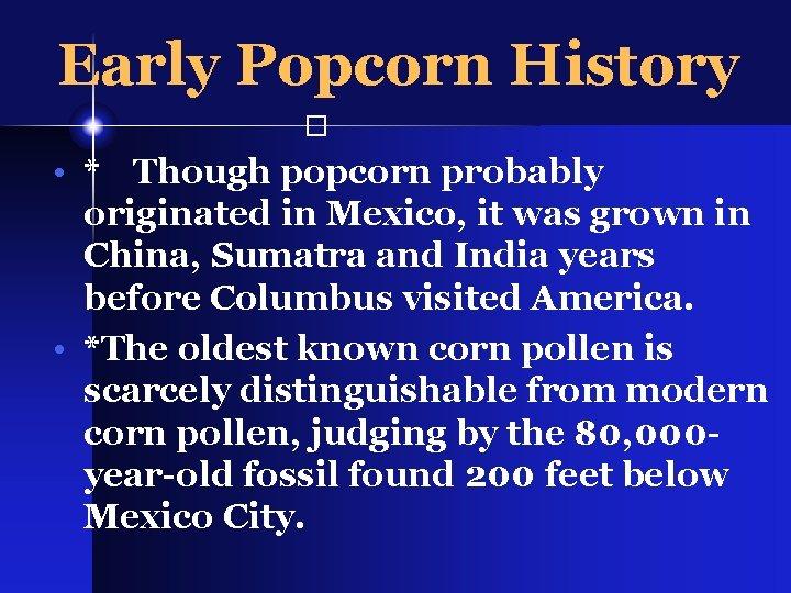 early popcorn history though popcorn