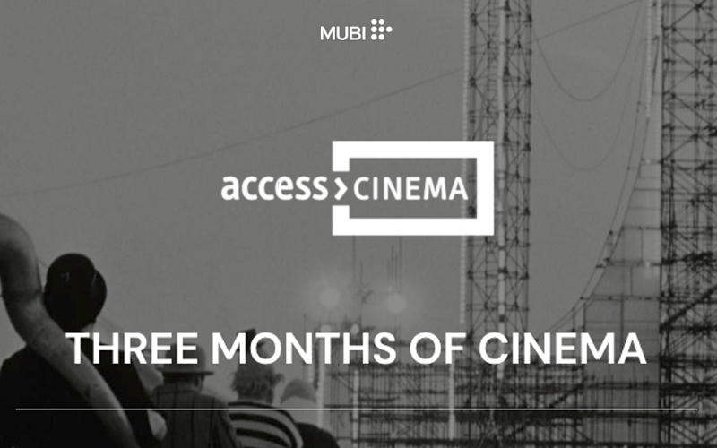 three month of cinema with Mubi and Access Cinema
