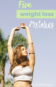 five weight loss mistakes