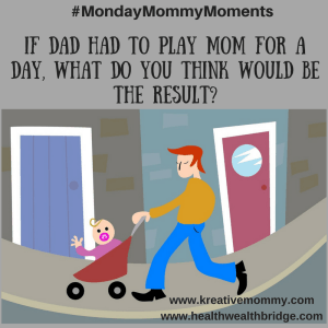 What happens when dad plays mommy's role? #MMM