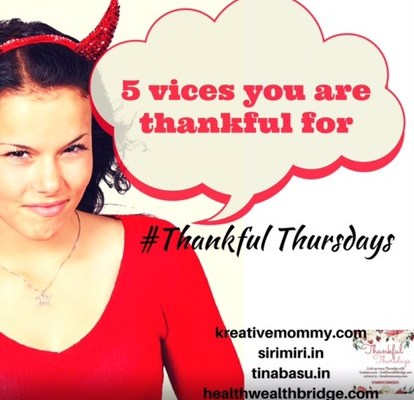 5 Vices I'm Happy About! #ThankfulThursday