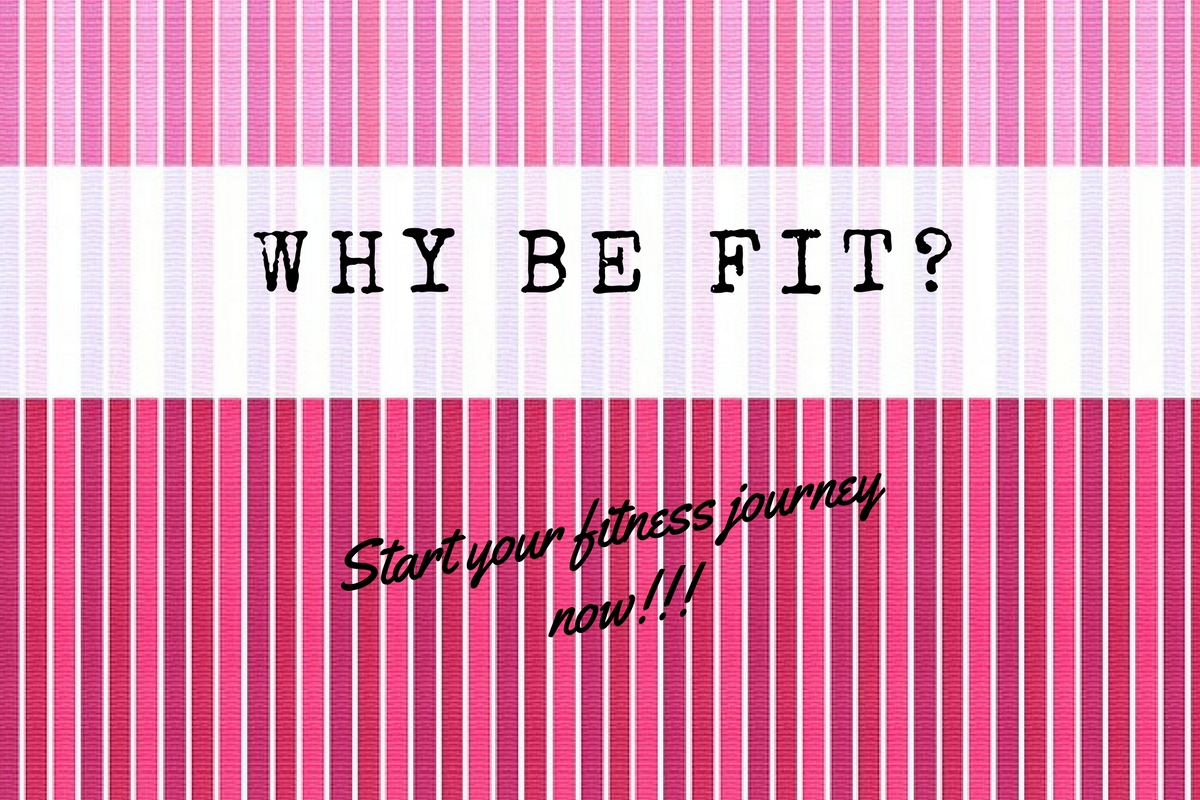 Why be fit?