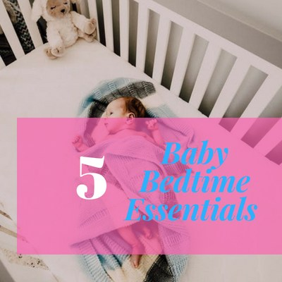 Baby Bedtime Essentials Which Helped My Baby Sleep Peacefully