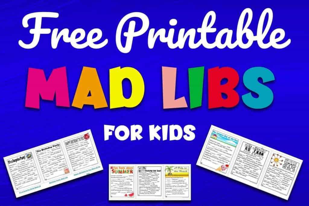 Free Printable Mad Libs For Kids Of All Ages Huge Collection Super Silly