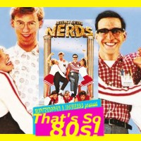 That's So 80s: REVENGE OF THE NERDS
