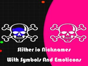 Slither io Nicknames With Symbols And Emoticons