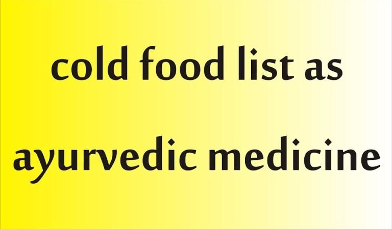 cold food as ayurvedic medicine