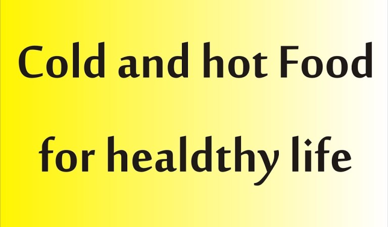 Food is also classified as cold and hot for healdthy life