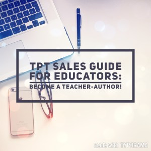 TpT Sales Guide for educators; become a Teacher-Author!