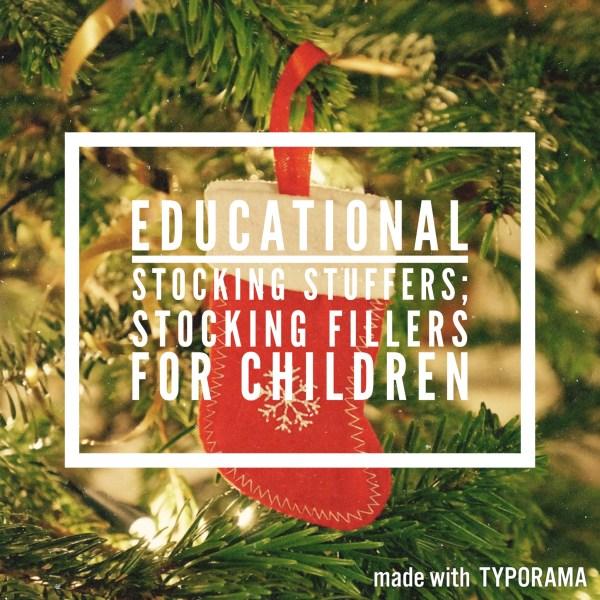 Educational stocking stuffers; stocking fillers for children.