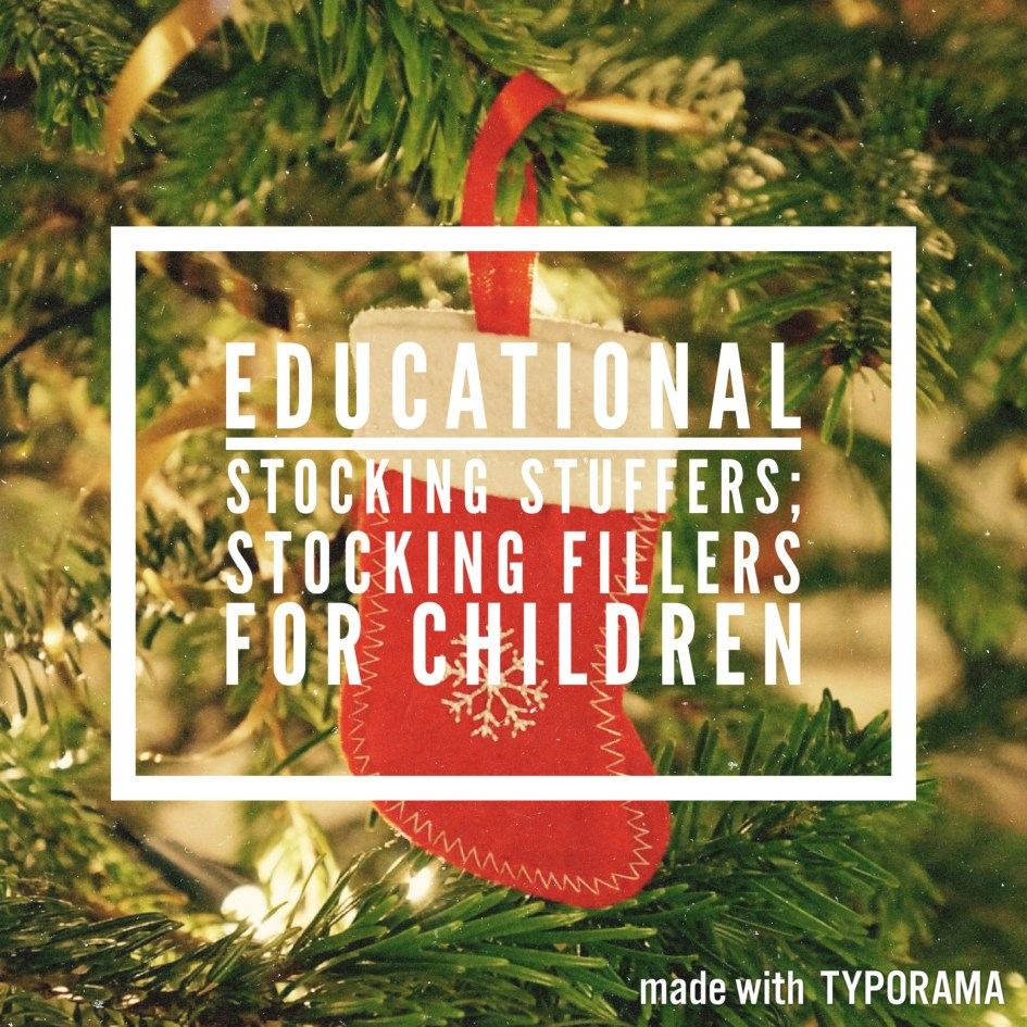 Educational stocking stuffers; stocking fillers for children.